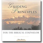 Guiding Principles for the Biblical Counselor
